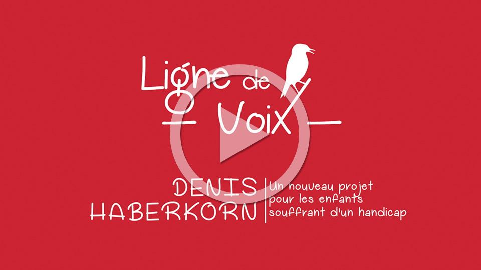 Denis HABERKORN, un nouveau projet pour les enfants souffrant d'un handicap - Ligne de voix
